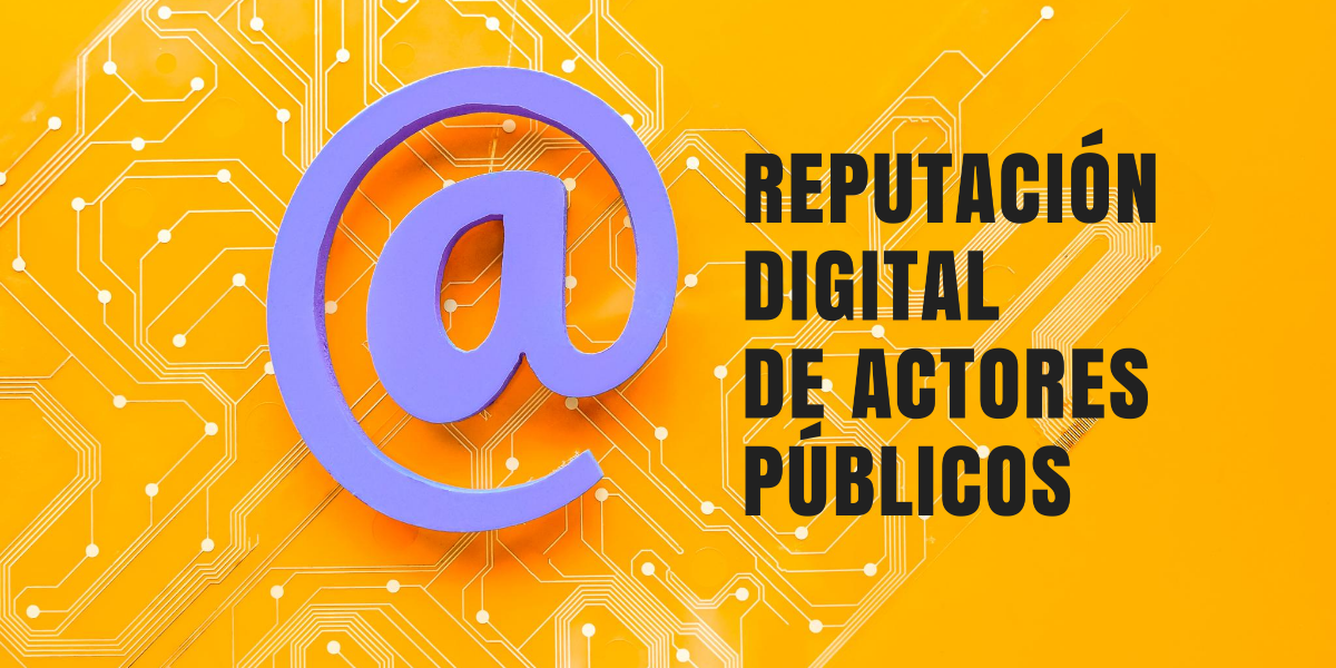Reputación Digital de actores públicos